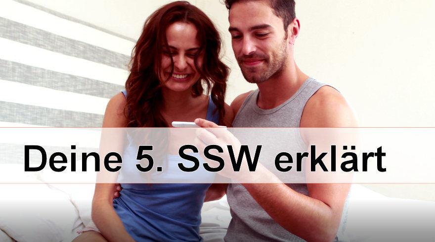 5. SSW / 5. Woche schwanger